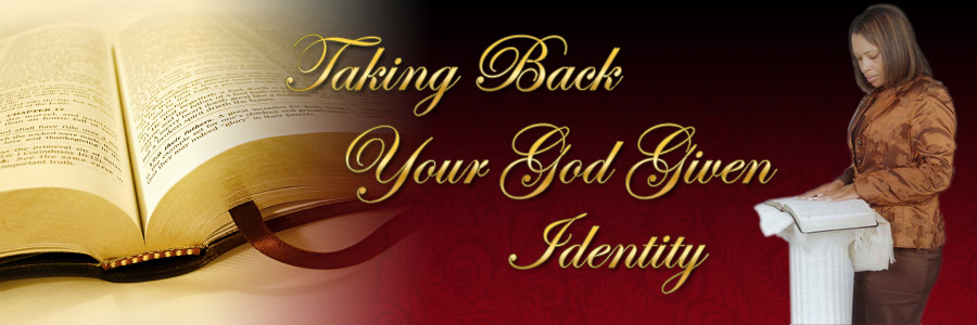 Taking back your God given identity